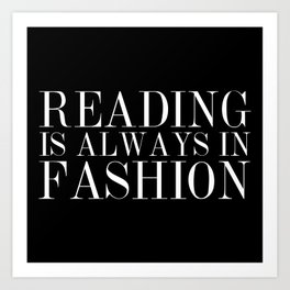 Reading is Always in Fashion Art Print