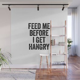 Feed Me Before I Get Hangry Wall Mural