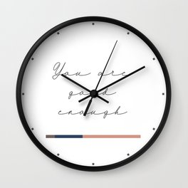 You are good enough Wall Clock