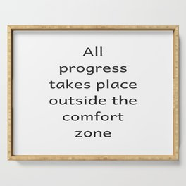 All progree takes place outside the comfort zone - Motivational quote Serving Tray