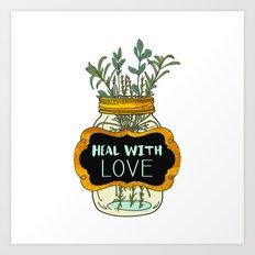 Heal With Love Art Print