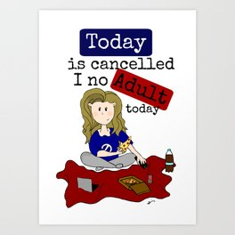Today is cancelled Art Print