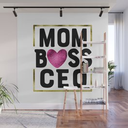 MOM BOSS CEO Wall Mural
