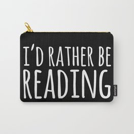I'd Rather Be Reading - Inverted Carry-All Pouch