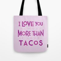 taco Tote Bags featuring Taco Valentine by Josh LaFayette