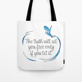 Truth Will Set You Free Tote Bag