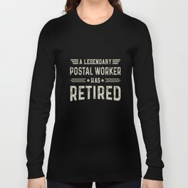 a legendary postal worker has retired dad t-shirts Long Sleeve T-shirt
