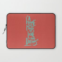 Motivation Quote - Illustration - Home - Dreams - Inspiration - life - happiness - love Laptop Sleeve