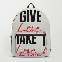 Give love, take love, tyopgraphy illustration, gift for her, people in love, be my Valentine, Romant Backpack