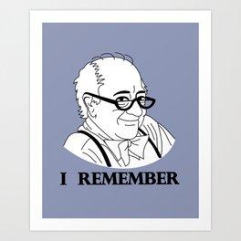 I Remember Art Print