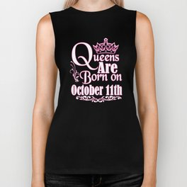 Queens Are Born On October 11th Funny Birthday T-Shirt Biker Tank