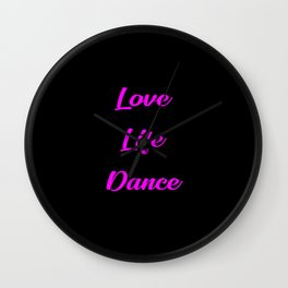 love life dance funny quote Wall Clock