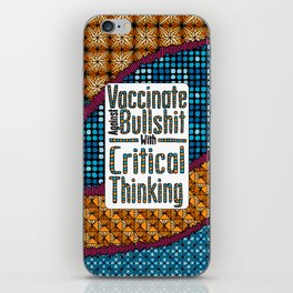 Vaccinate Against BS With Critical Thinking iPhone Skin
