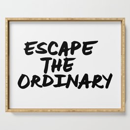 'Escape the Ordinary' Hand Letter Type Word Black & White Serving Tray