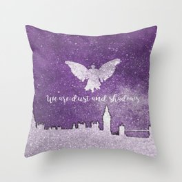 We are dust and shadows Throw Pillow