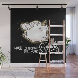 Never Let Anyone Dull Your Sparkle Wall Mural