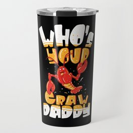 Crawfish T-Shirt lobster seafood Mardi Gras gift Travel Mug