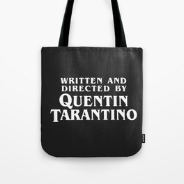 Written and directed by Quentin Tarantino - black Tote Bag