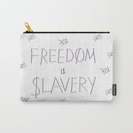 Freedom is Slavery Carry-All Pouch