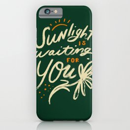 Sunlight Is Waiting For You iPhone Case