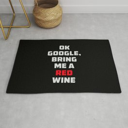 Ok Google, bring me a red wine. Rug