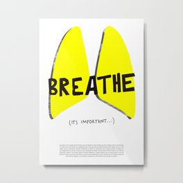 Breathe. A PSA for stressed creatives. Metal Print