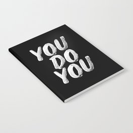 You Do You black and white monochrome typography poster design quote home wall bedroom decor Notebook