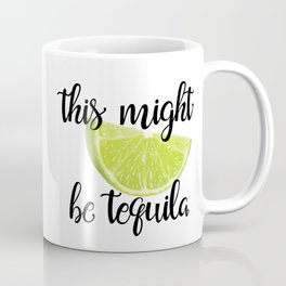 This might be tequila Kaffeebecher