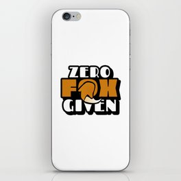 Zero Fox Given Cute Funny Sarcastic Typography iPhone Skin
