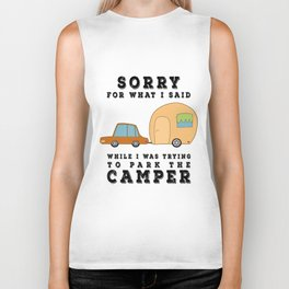 Sorry For What I Said While Parking the Camper - Camping Camp Biker Tank