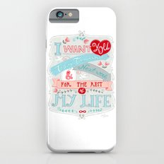 I Want You For The Rest Of My Life iPhone 6s Slim Case