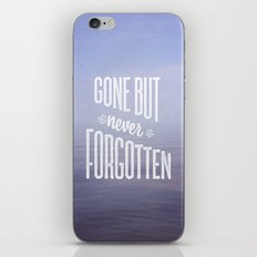 Gone But Never Forgotten iPhone & iPod Skin