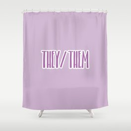 They/Them Pronouns Print Shower Curtain