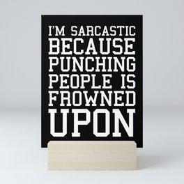 I'm Sarcastic Funny Quote Mini Art Print