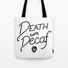 Death Before Decaf (White) Tote Bag