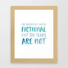 The Characters May Be Fictional But The Tears Are Not - Blue Framed Art Print