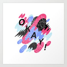 Okay! Art Print