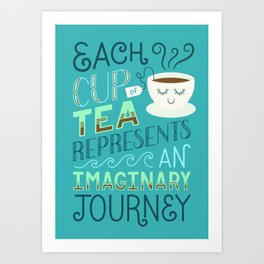 Tea is a Journey Art Print