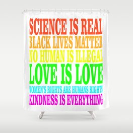 SCIENCE IS REAL | Rights Shower Curtain