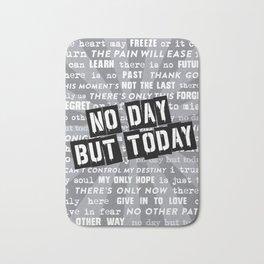 NO DAY BUT TODAY - Rent Lyrics Bath Mat