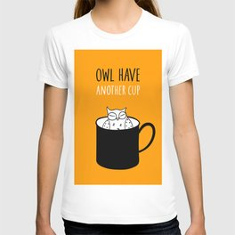 Owl have anoter cup, coffee poster T-shirt