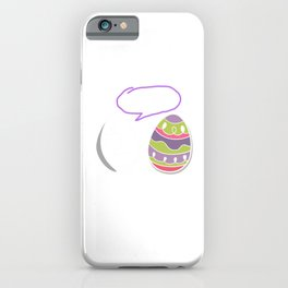 Happy Easter Egg Hunt Festival Holiday Bunny Sunday You Look Hussy Gift iPhone Case