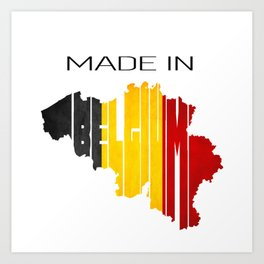 Made in Belgium. Belgian. Brussels Art Print