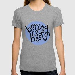 Boring Is Best T-shirt