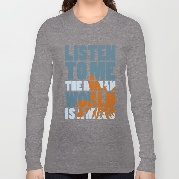 Is a mess Long Sleeve T-shirt