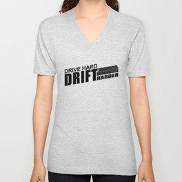 Drive Hard Drift Harder Unisex V-Neck