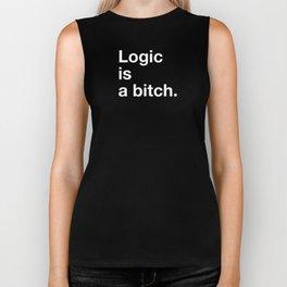 Logic is a bitch. Biker Tank