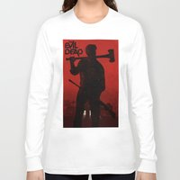evil dead Long Sleeve T-shirts featuring The Evil Dead by Bill Pyle