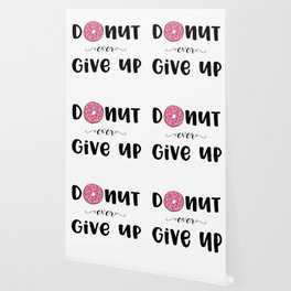 Donut Ever Give Up Wallpaper