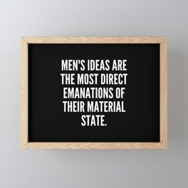 Men s ideas are the most direct emanations of their material state Framed Mini Art Print